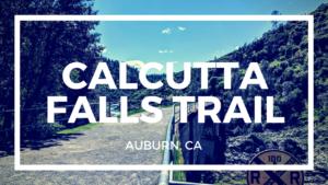 calcutta falls trail in auburn ca