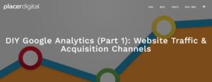 DIY Google Analytics (Part 1): Website Traffic & Acquisition Channels
